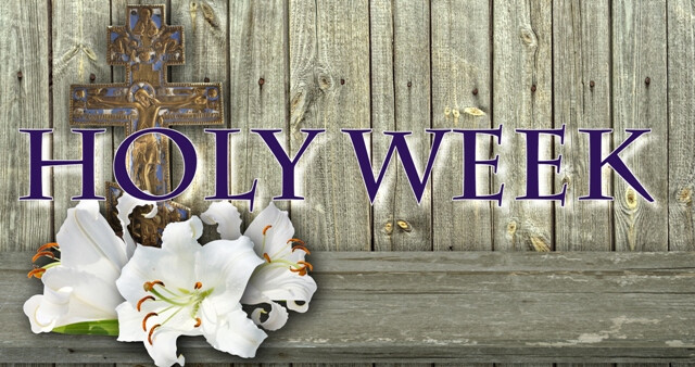 Holy Week and Easter